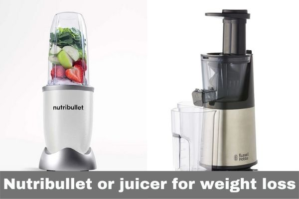 nutribullet or juicer for weight loss latest buying guide